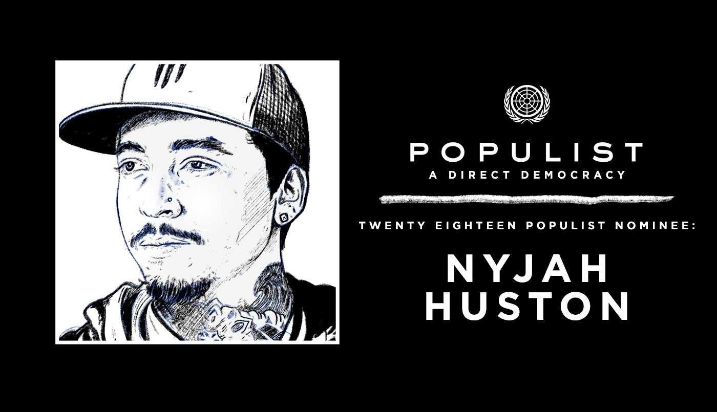 NYJAH HUSTON: 2018 POPULIST NOMINEE