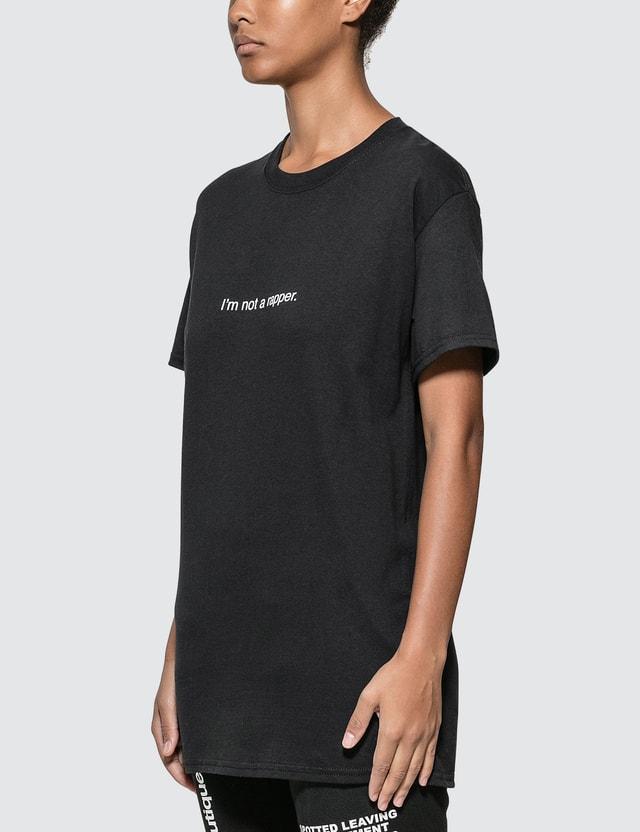 Fuck Art, Make Tees I'm Not A Rapper. T-shirt