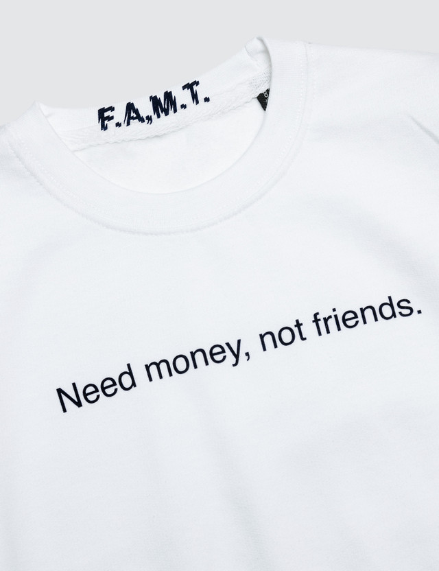 F.A.M.T. Kids' Need Money, Not Friends. Sweatshirt White Kids
