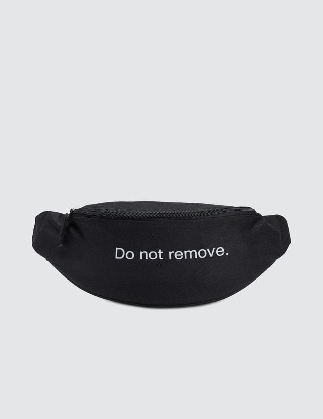 Fuck Art, Make Tees Do Not Remove Bumbag