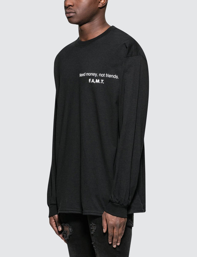 Fuck Art, Make Tees Need Money Not Friends L/S T-Shirt