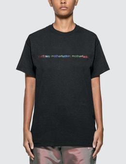 Fuck Art, Make Tees Don't Say Motherfucker, Motherfucker. T-shirt