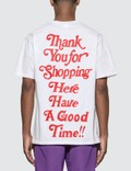 Have A Good Time Thank You For Shopping T-Shirt Picture