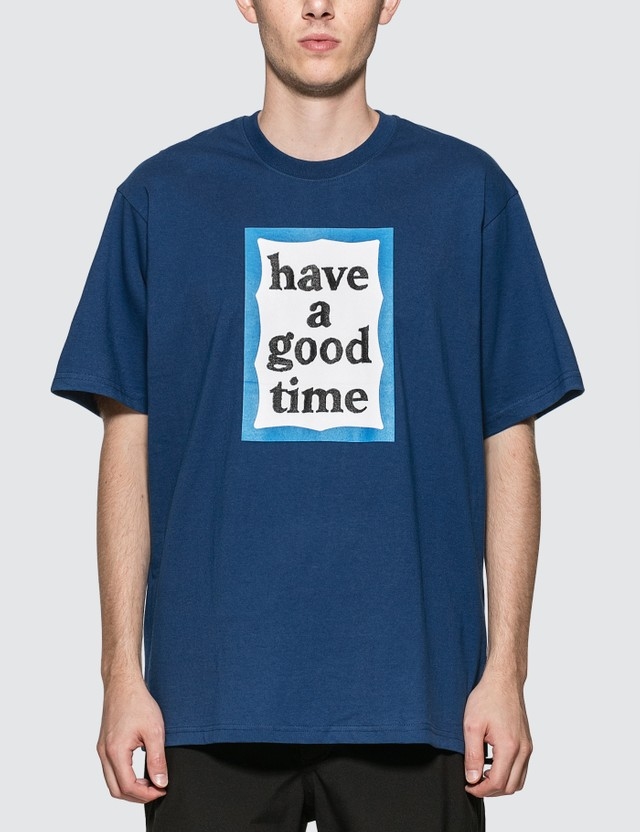 Have A Good Time Blue Frame T-shirt