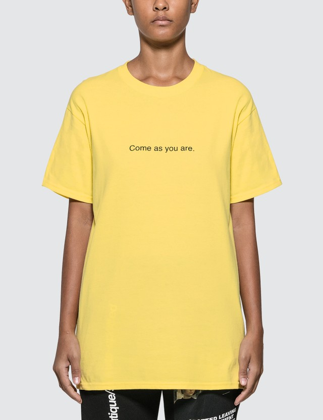 Fuck Art, Make Tees Come As You Are. T-shirt