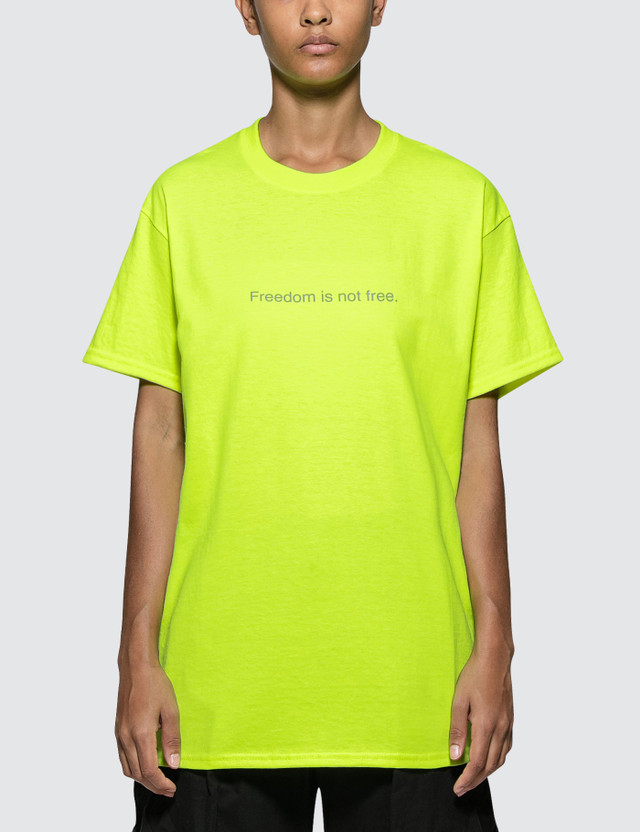 Fuck Art, Make Tees Freedom Is Not Free. Neon Tee
