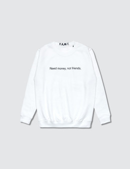 F.A.M.T. Kids' Need Money, Not Friends. Sweatshirt