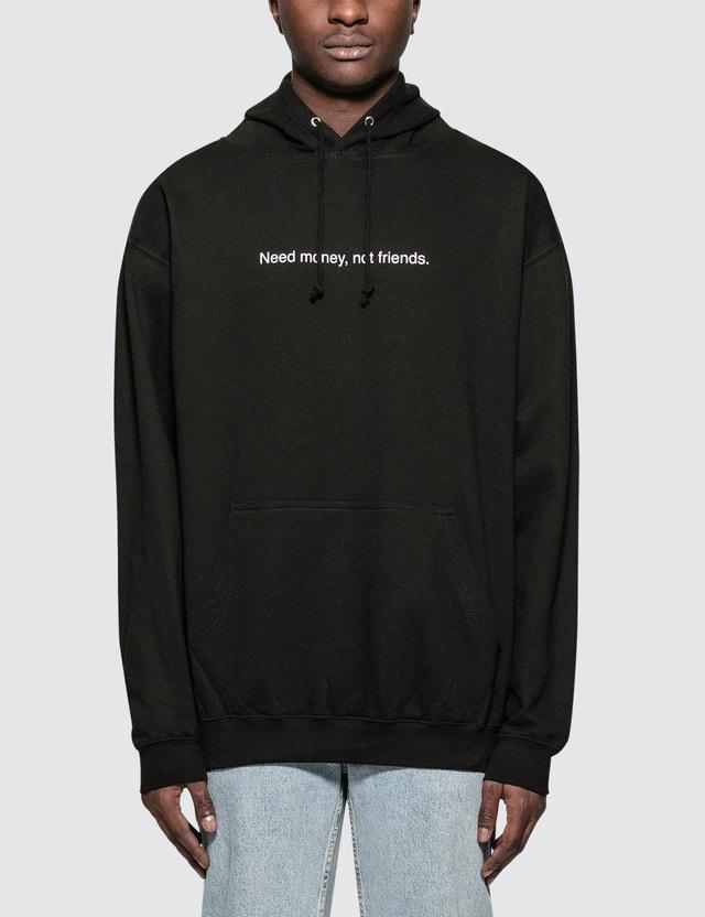 Fuck Art, Make Tees Need Money Not Friends Hoodie