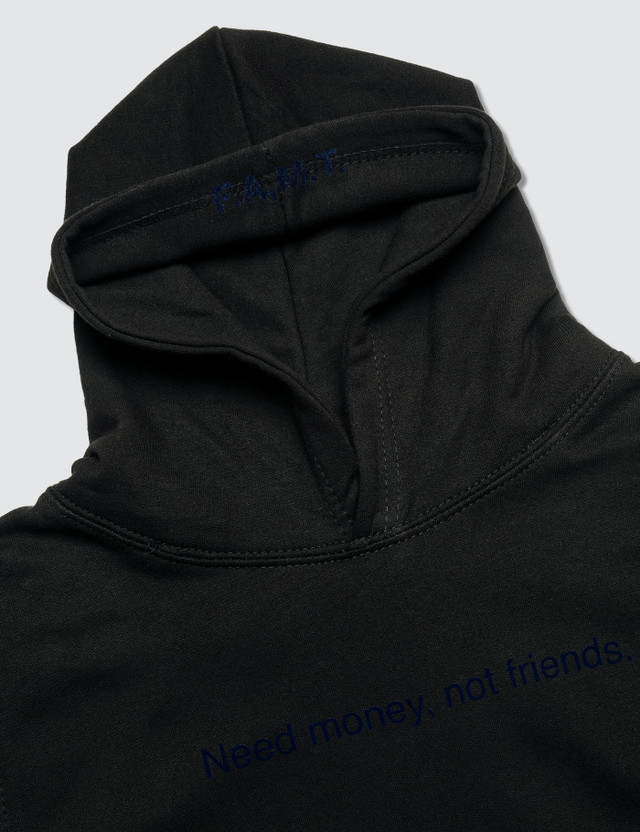F.A.M.T. Need Money Not Friends. Hoodie