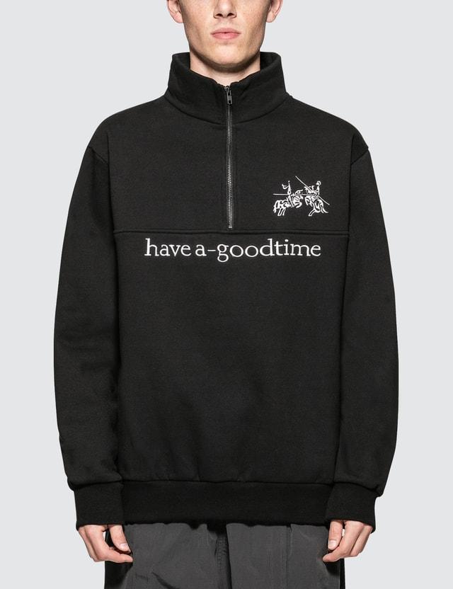 Have A Good Time Faber Half Zip Sweatshirt