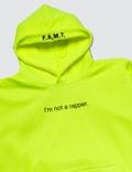 F.A.M.T. I'm Not A Rapper Hoodie