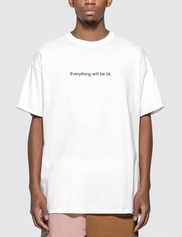 "Fuck Art, Make Tees ""Everything Will Be OK"" T-shirt"