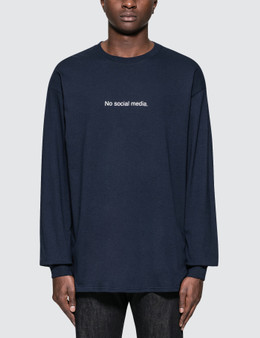 "Fuck Art, Make Tees ""No social media"" L/S T-Shirt"