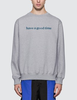 Have A Good Time Side Logo Crewneck Sweatshirt