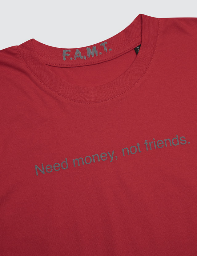 F.A.M.T. Need Money, Not Friends. Short-Sleeve T-Shirt