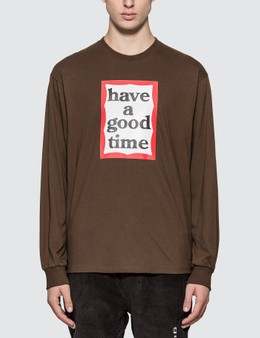 Have A Good Time Frame Long Sleeve T-shirt