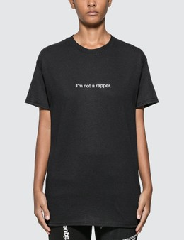 Fuck Art, Make Tees I'm Not A Rapper. T-shirt