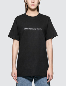Fuck Art, Make Tees Need Money Not Friends. Short Sleeve T-shirt