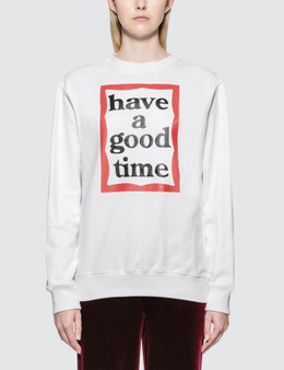 Have A Good Time Frame Sweatshirt