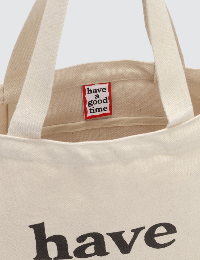 Have A Good Time Have A Good Time Tote Bag