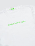 F.A.M.T. I've Lost Control Again T-Shirt