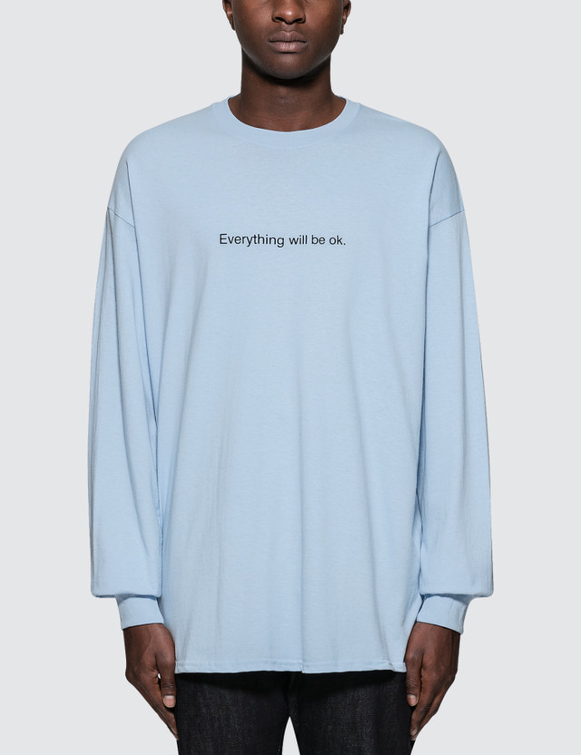 "Fuck Art, Make Tees ""Everything will be OK"" L/S T-Shirt"
