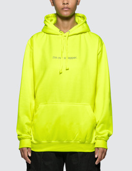 Fuck Art, Make Tees I Am Not A Rapper. Neon Hoodie
