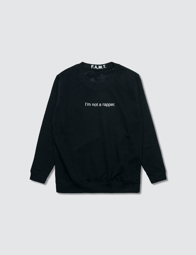 F.A.M.T. I'm Not A Rapper. Sweatshirt