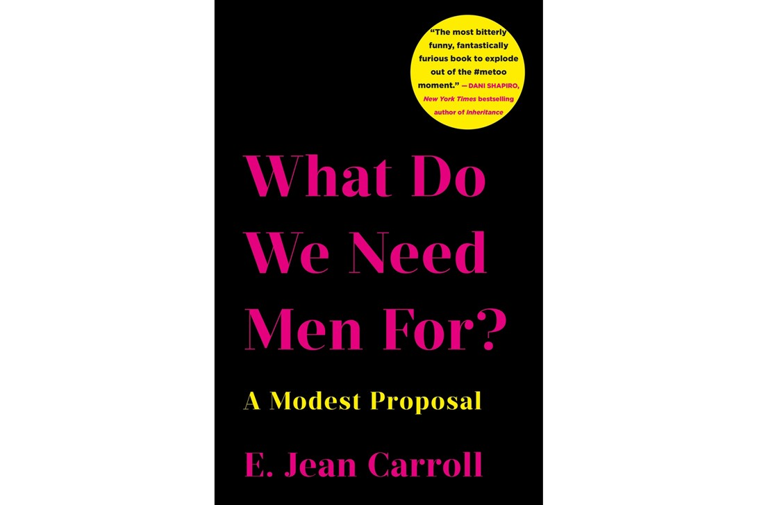 Summer 2019 Books What Do We Need Men For? A Modest Proposal E. Jean Carroll Speaking of Summer Kalisha Buckhanon In the Spirit of St. Barths Pamela Fiori Because Internet Understanding the New Rules of Language Gretchen McCulloch