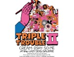 Triple Trouble II at Lazy Dog