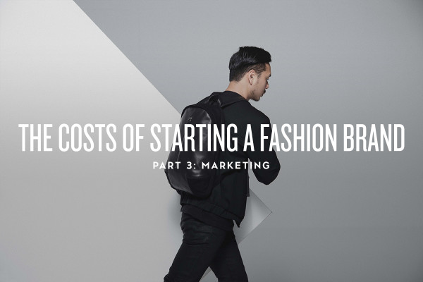 The Costs of Starting a Fashion Brand: Marketing