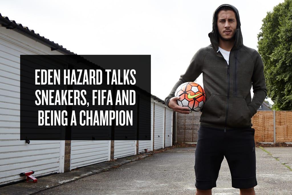 Eden Hazard Talks Chelsea and Nike