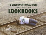 10 Unconventional Ideas That Challenge Lookbooks