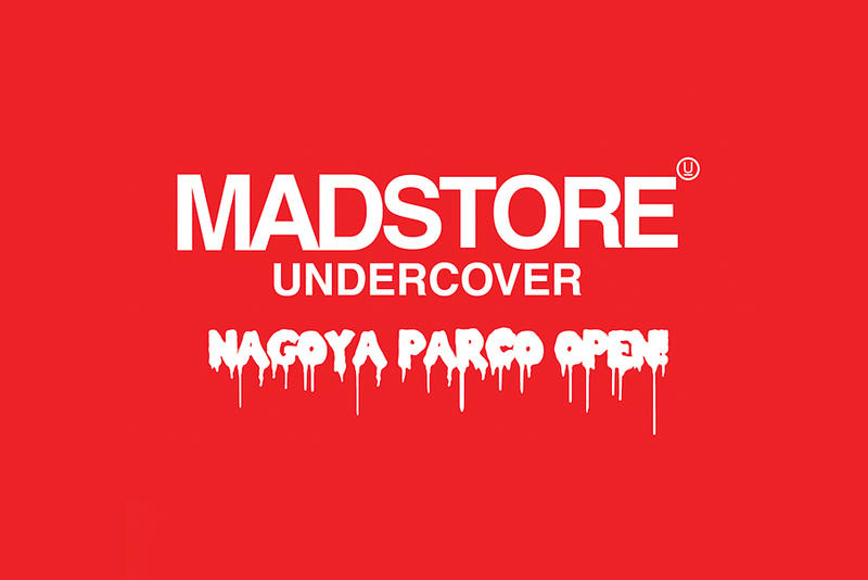 MADSTORE UNDERCOVER Nagoya PARCO JohnUNDERCOVER SueUNDERCOVER