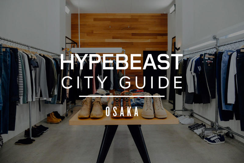 Osaka City Guide 2016 HYPEBEAST