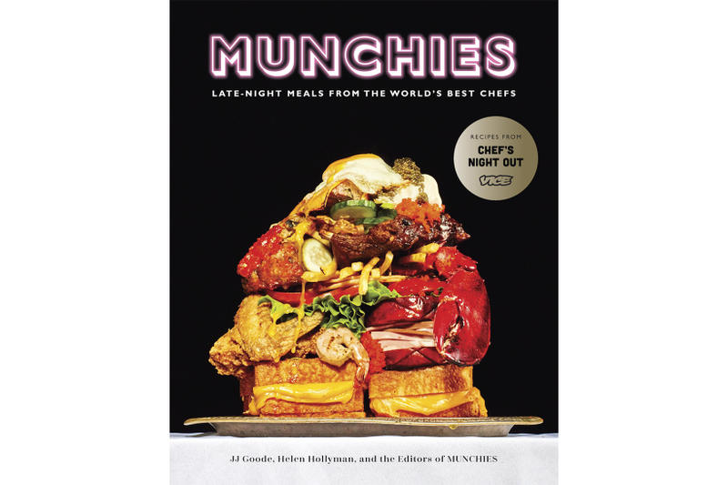 MUNCHIES Late Night Meals from the Worlds Best Chefs Cookbook