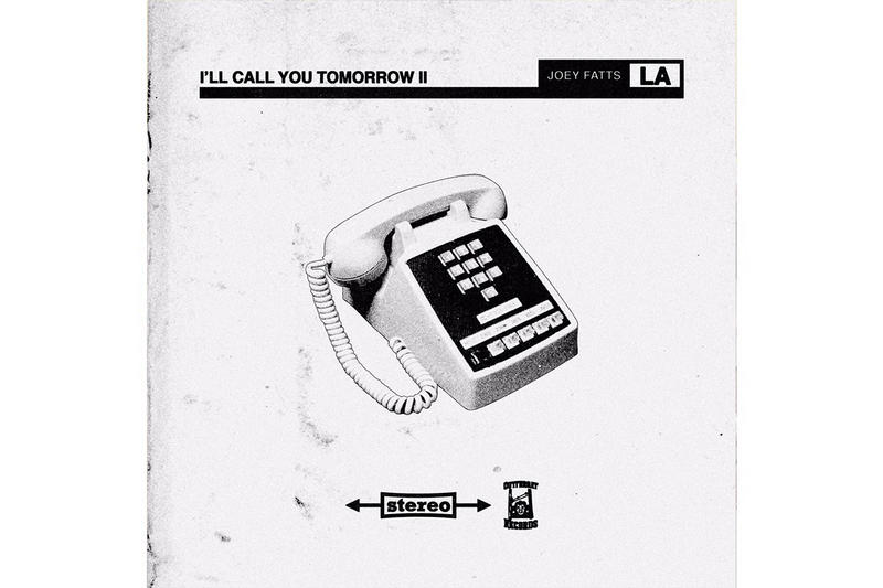 Joey Fatts I'll Call You Tomorrow 2 Mixtape Stream