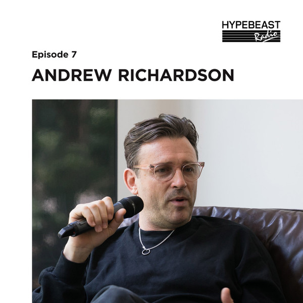 #7: Andrew Richardson Speaks On Working With Supreme and Blac Chyna