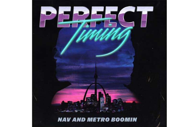 Nav Metro Boomin Album Stream 2017 Perfect Timing Intro Call Me Singles