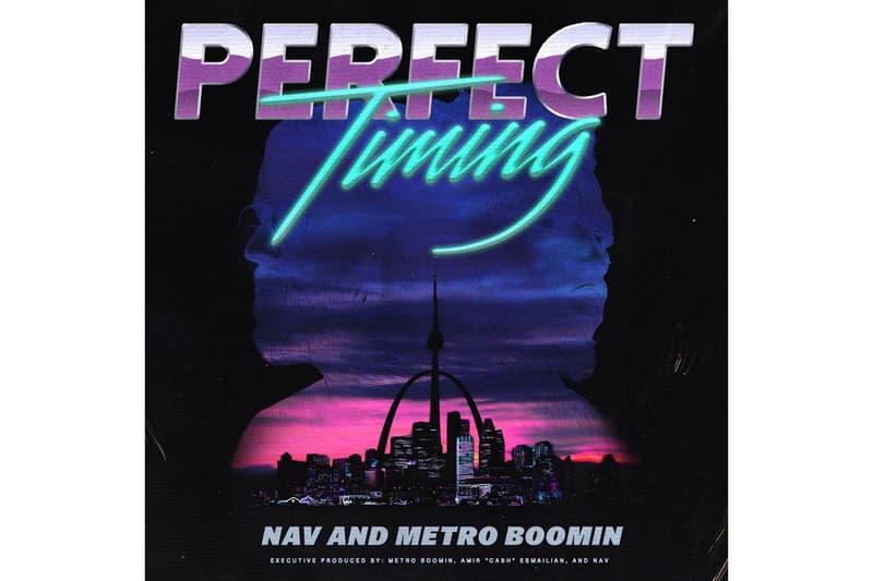 Nav Metro Boomin Perfect Timing Stream
