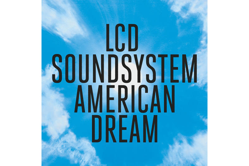 LCD Soundsystem American Dream Album Stream 2017 September 1