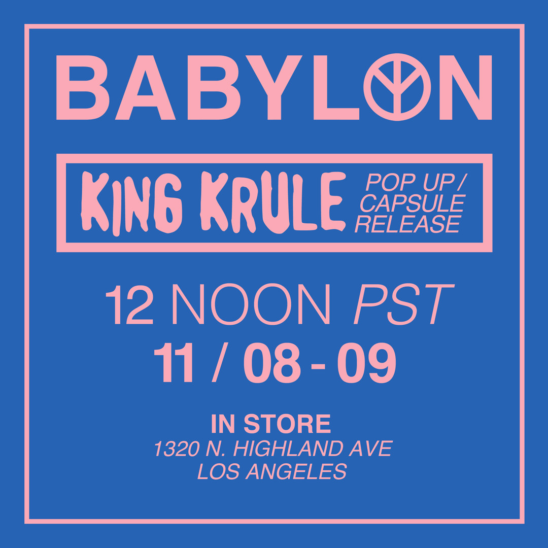 King Krule Babylon LA Capsule Collection Pop-Up Shop 2017 November 8 9 Release Date Info The Ooz Merchandise Collaboration Drop