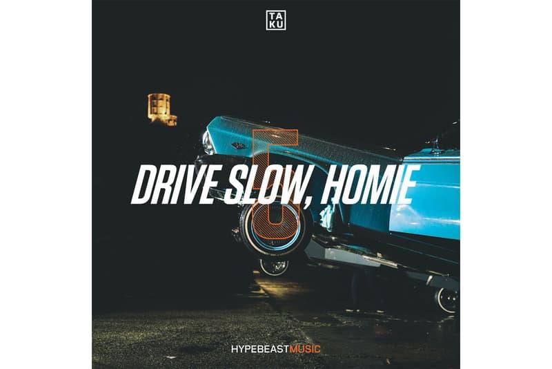 Ta ku Drive Slow Homie Vol 5 Mix