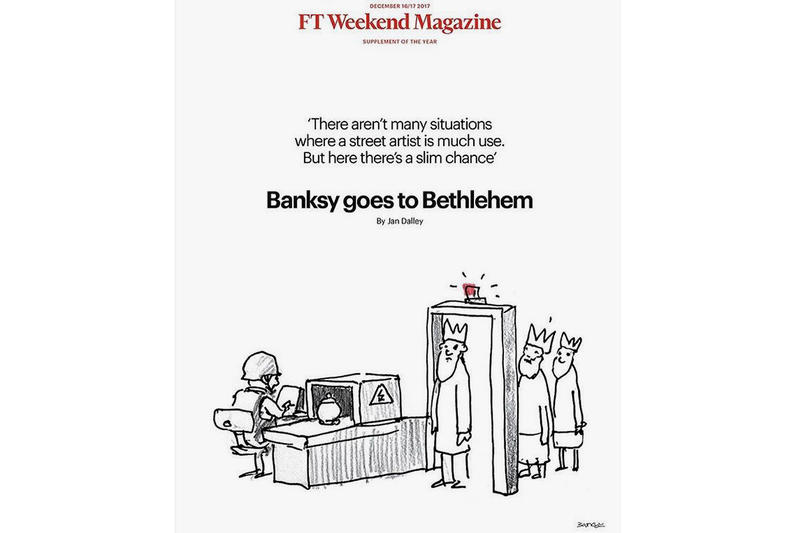 Banksy Illustrates Cover Financial Times street artist graffiti art modern social change education palestine west bank walled off FT weekend magazine Alternativity nativity play danny boyle film travel Israel Jerusalem politics trump christmas jesus mary bible religion rachel tomb