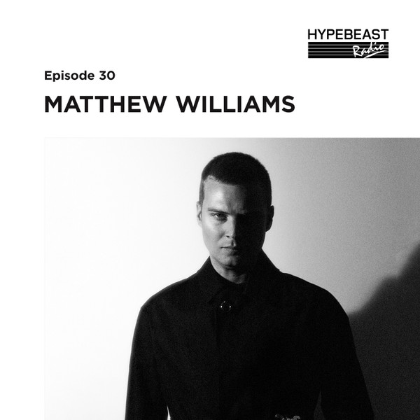 #30: Matthew Williams Wants Every ALYX Studios Piece to Have Some Emotion or Soul