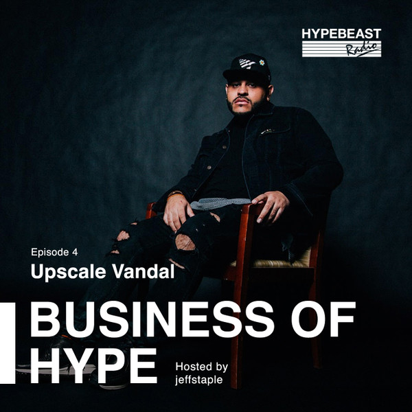 The Business of HYPE With jeffstaple, Episode 4: Michael Camargo, AKA Upscale Vandal