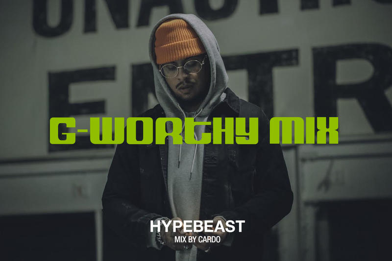 HYPEBEAST Mix Cardo G Worthy Mix Stream Download Album Leak Single Music Video EP Mixtape Download Stream Discography 2018 Live Show Performance Tour Dates Album Review Tracklist Remix