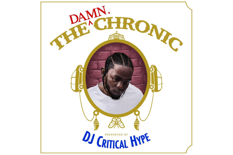 Kendrick Lamar Dr Dre The DAMN Chronic DJ Critical Hype mashup blend tape mixtape april 3 2018 release date info drop debut premiere stream
