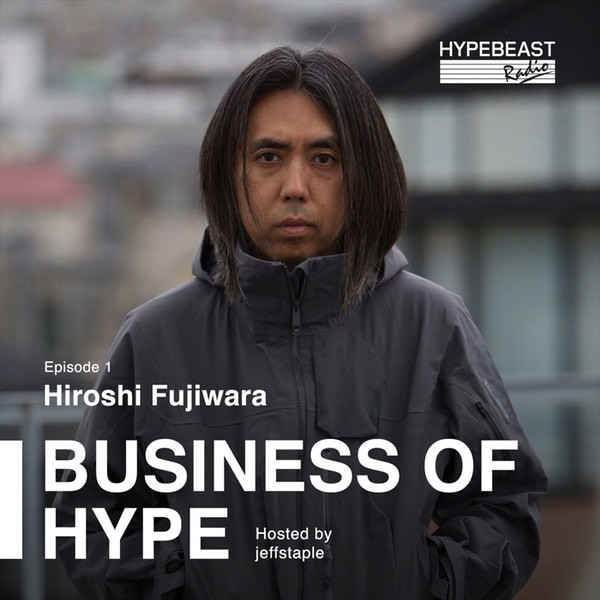 ICYMI: The Business of HYPE With jeffstaple, Episode 1: Hiroshi Fujiwara of fragment design (REDUX)