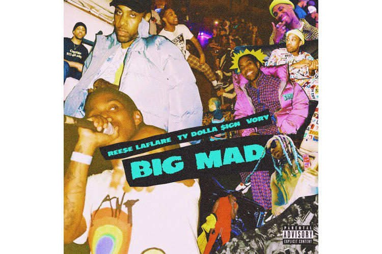 Ty Dolla Sign Reese LaFlare Vory Big Mad single stream may 2 2018 release date info drop debut premiere soundcloud